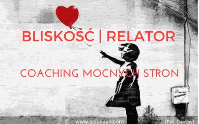 TALENT BLISKOŚĆ (RELATOR) – COACHING TALENTÓW I MOCNYCH STRON