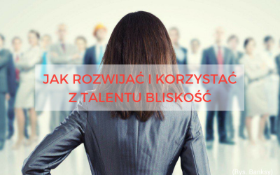 TALENT BLISKOŚĆ – COACHING MOCNYCH STRON. CZ. II