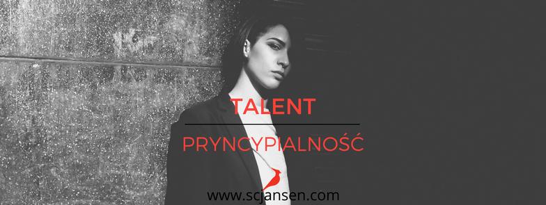 Talent odwartości czyliPRYNCYPIALNOŚĆ (BELIEF)